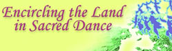 encircling the land in sacred dance